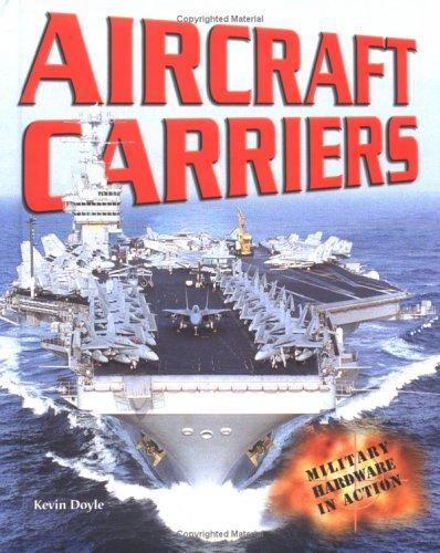 Download Aircraft Carriers (Military Hardware in Action)