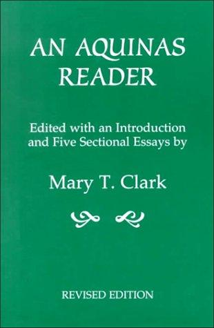 An Aquinas Reader: Selections from the Writings of Thomas Aquinas, Clark, Mary T.