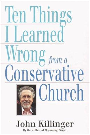 Download Ten Things I Learned Wrong from a Conservative Church