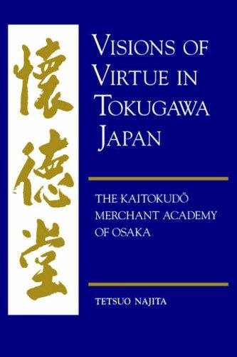 Download Visions of virtue in Tokugawa Japan