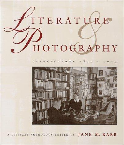 Download Literature & Photography: Interactions 1840-1990