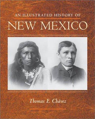 Download An illustrated history of New Mexico