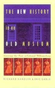 The New History In An Old Museum: Creating The Past At Colonial Williamsburg PDF Download
