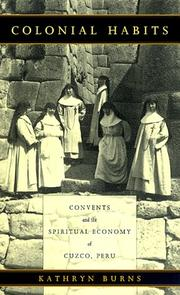 Colonial Habits: Convents And The Spiritual Economy Of Cuzco, Peru PDF Download