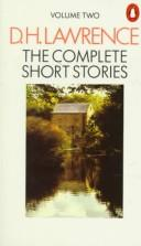 The complete short stories (of) D.H. Lawrence.