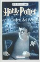 Harry Potter y La Orden del Fenix (Harry Potter and the Order of the Phoenix) by J. K. Rowling