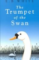 The Trumpet of the Swan (Galaxy Children's Large Print Books) by E. B. White