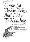 Image for Come Sit Beside Me and Listen to Kouchag: Medieval Poems of Nahabed Kouchag