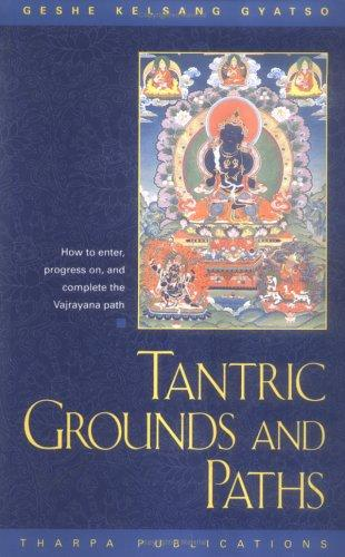 Download Tantric Grounds and Paths