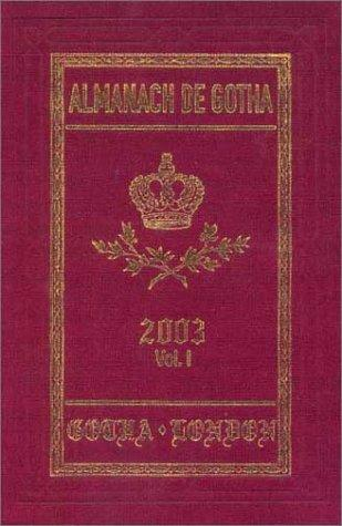 Image for Almanach de Gotha 2003, Volume I (i. Genealogies of the Sovereign Houses of Europe and South America; ii. Genealogies of the Mediatized Princes and Princely Counts of Europe and The Holy Roman Empire)