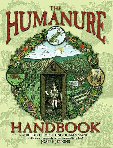 The Humanure Handbook: A Guide to Composting Human Manure, 2nd edition, Jenkins, Joseph