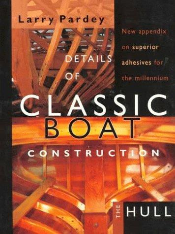 Details of Classic Boat Construction The Hull 2nd Edition, Pardey, Larry