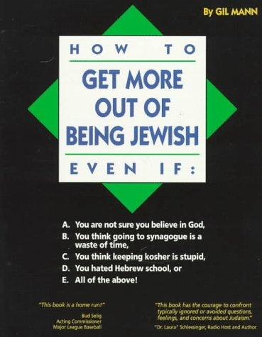 How to Get More Out of Being Jewish Even If