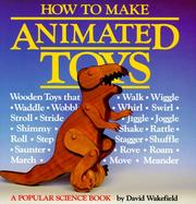 How to Make Animated Toys [Illustrated] by Wakefield, David