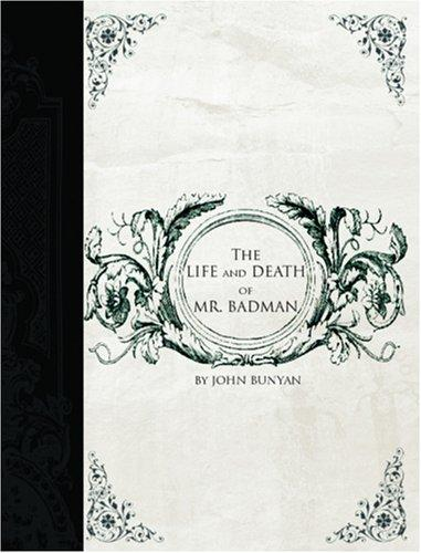 Download The Life and Death of Mr. Badman  (Large Print Edition)
