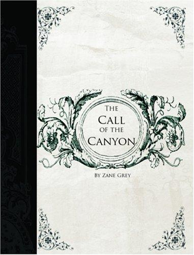 Download The Call of the Canyon  (Large Print Edition)