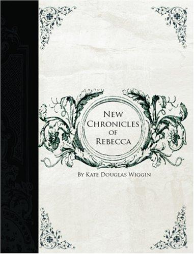New Chronicles of Rebecca  (Large Print Edition)