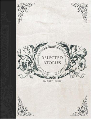 Download Selected Stories of Bret Harte (Large Print Edition)