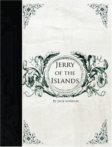 Jerry of the Islands (Large Print Edition)