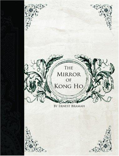 The Mirror of Kong Ho (Large Print Edition)