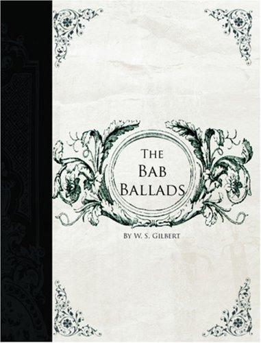 Download The Bab Ballads (Large Print Edition)