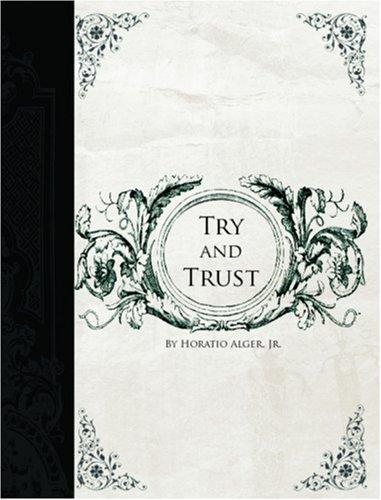 Try and Trust (Large Print Edition)