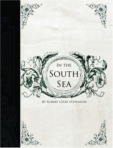 In the South Seas (Large Print Edition)