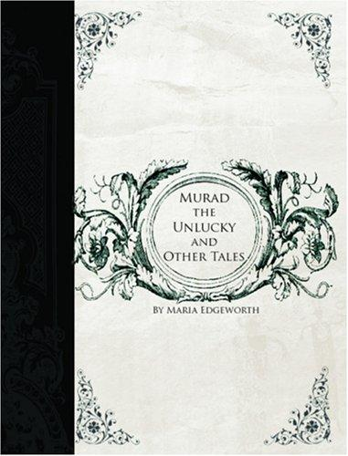 Download Murad the Unlucky and Other Tales (Large Print Edition)