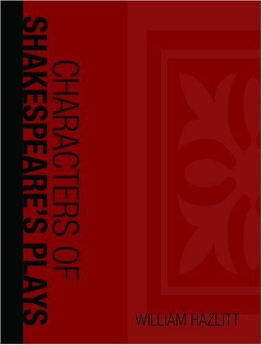 Characters of Shakespeare\'s Plays (Large Print Edition)