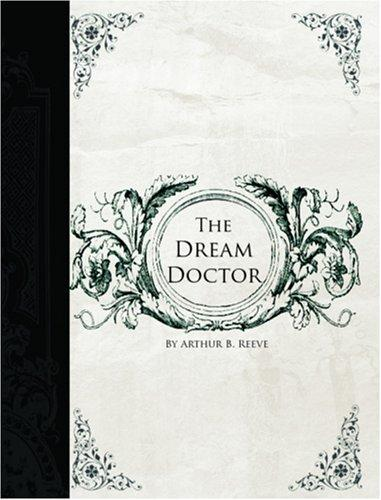 The Dream Doctor (Large Print Edition)