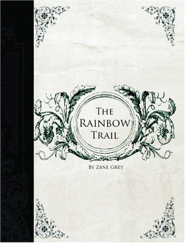 The Rainbow Trail (Large Print Edition)