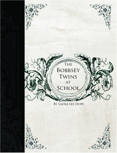 Download The Bobbsey Twins at School (Large Print Edition)