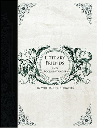 Literary Friends and Acquaintance (Large Print Edition)
