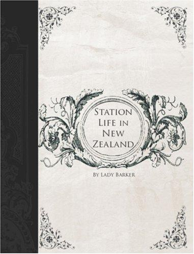 Station Life in New Zealand (Large Print Edition)