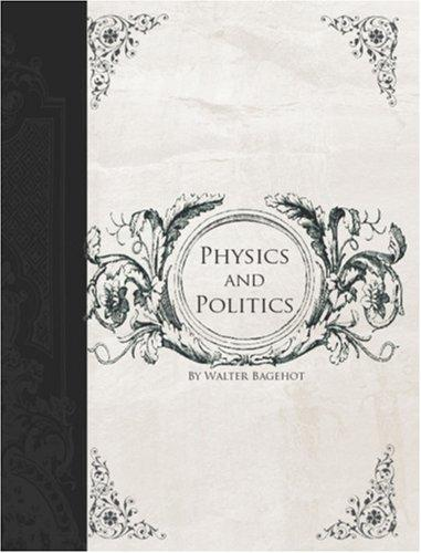 Physics and Politics (Large Print Edition)