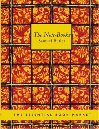 Note-Books of Samuel Butler (Large Print Edition)