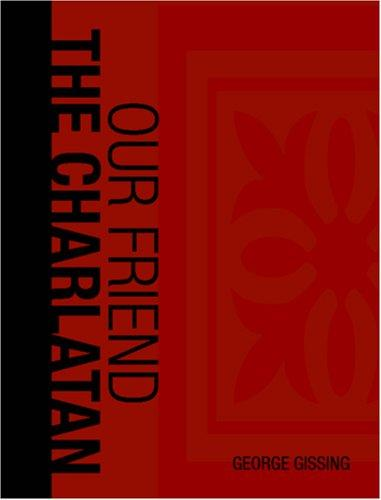 Download Our Friend the Charlatan (Large Print Edition)