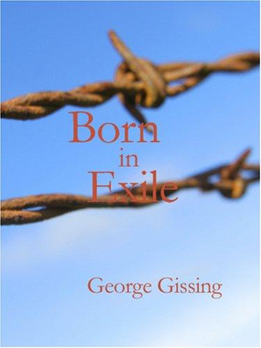 Born in Exile (Large Print Edition)