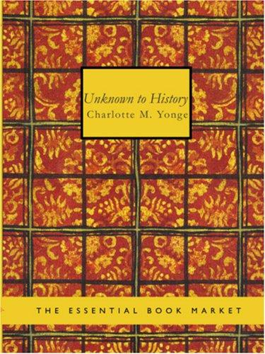 Unknown to History  (Large Print Edition)