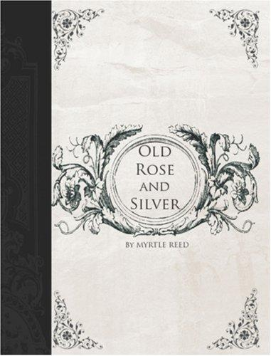 Old Rose and Silver (Large Print Edition)