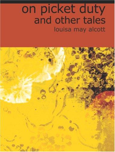 On Picket Duty, and Other Tales (Large Print Edition)