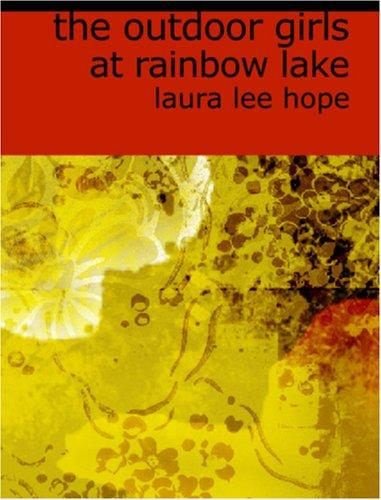 The Outdoor Girls at Rainbow Lake (Large Print Edition)