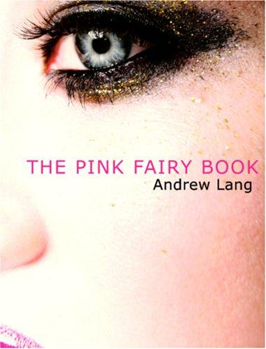 Download The Pink Fairy Book (Large Print Edition)
