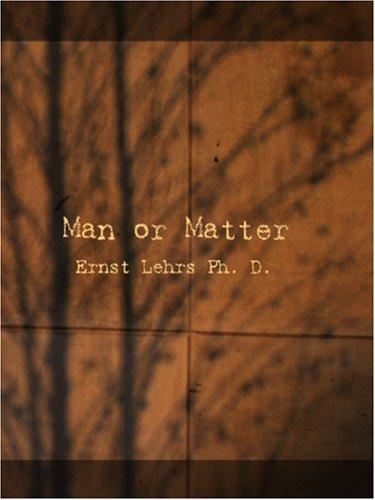 Man or Matter (Large Print Edition)