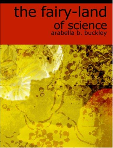 The Fairy-Land of Science (Large Print Edition)