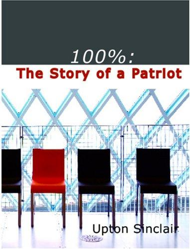 100% the Story of a Patriot (Large Print Edition)