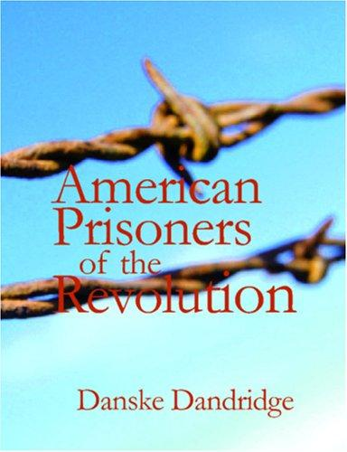 American Prisoners of the Revolution (Large Print Edition)