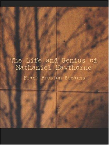 The Life and Genius of Nathaniel Hawthorne (Large Print Edition)