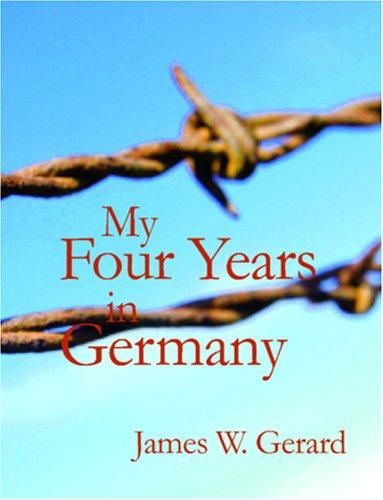 My Four Years in Germany (Large Print Edition)