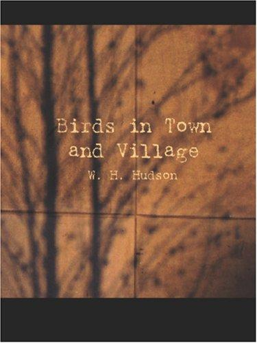 Birds in Town and Village (Large Print Edition)